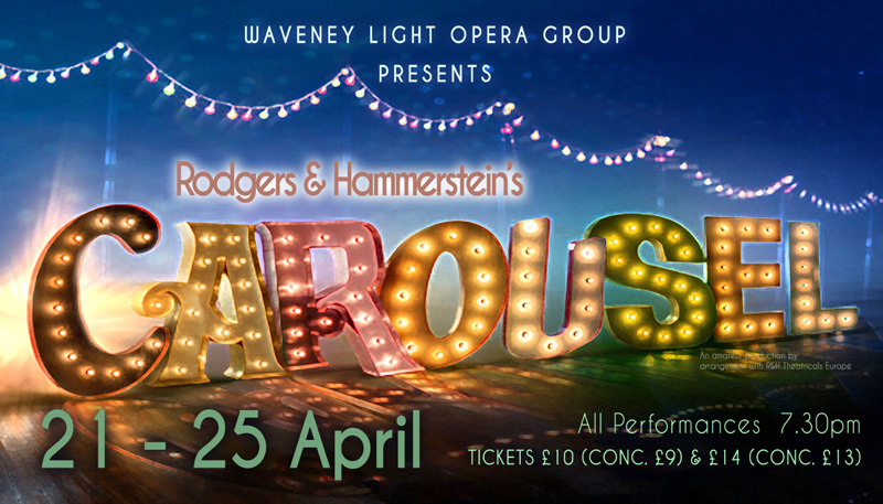 Waveney Light Opera Groups Spring 2020 production is Carousel.